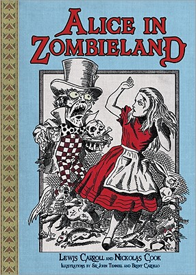Alice in Zombieland By Carroll, Lewis/ Cook, Nickolas